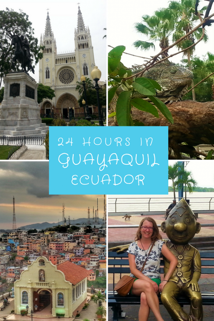 24 hours in Guayaquil Ecuador