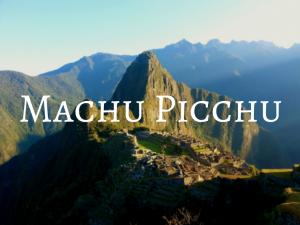 Machu Picchu - Backpacking Peru Travel Guide