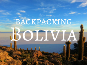 Backpacking Bolivia Travel Guide