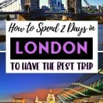 How to Spend 2 Days in London to Have the Best Trip