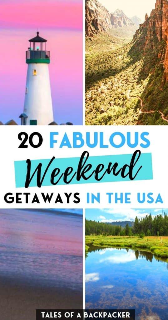 20 Fabulous Weekend Getaways in the USA
